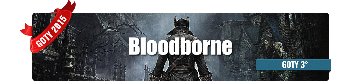 Game of The Year 2015 - Gioco dell'Anno - 3° Classificato - Bloodborne