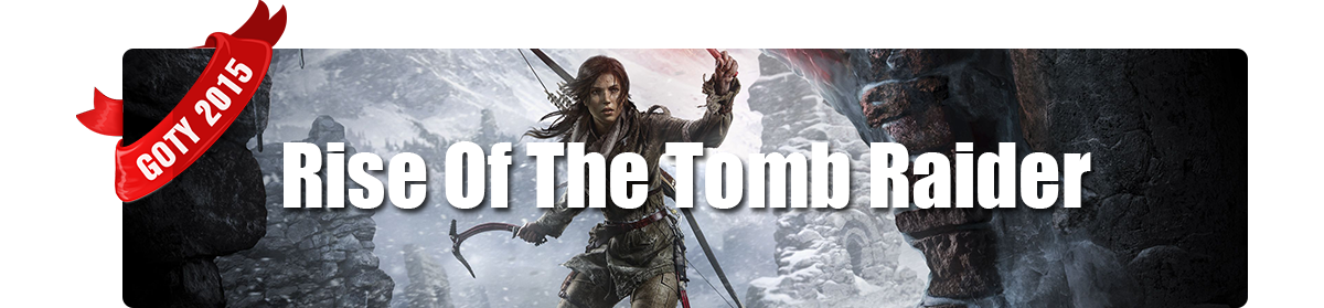 Game of The Year 2015 - Miglior Gioco Xbox One - Rise of the Tomb Raider
