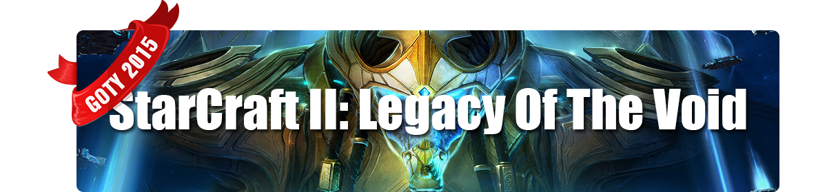 Game of The Year 2015 - Miglior Gioco PC - StarCraft II: Legacy of the Void