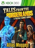 Tales from the Borderlands - Episode 2: Atlas Mugged Xbox 360