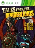 Tales from the Borderlands - Episode 3: Catch-a-ride Xbox 360